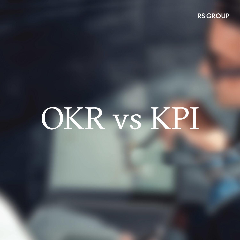 OKR คืออะไรและต่างจาก KPI อย่างไร